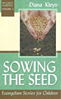 Sowing The Seed: Evangelism Stories for Children by Diana Kleyn
