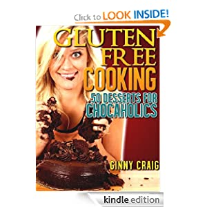 Gluten Free Diet? 50 Gluten Free Recipes for Yummy Gluten Free Desserts. (Healthy Diet Cookbooks)