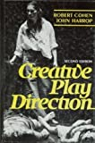 Creative Play Direction (2nd Edition) (0131909266) by Robert Cohen