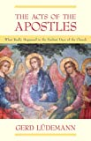 img - for The Acts Of The Apostles: What Really Happened In The Earliest Days Of The Church book / textbook / text book