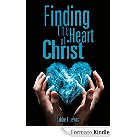 """Finding the Heart of Christ"" (English Edition)"