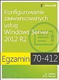 img - for Egzamin 70-412 Konfigurowanie zaawansowanych uslug Windows Server 2012 R2 book / textbook / text book