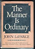 The Manner Is Ordinary