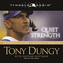 Quiet Strength: The Principles, Practices, and Priorities of a Winning Life (       ABRIDGED) by Tony Dungy Narrated by Tony Dungy