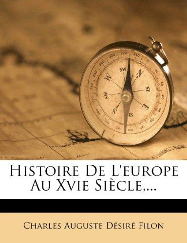 Histoire De L'europe Au Xvie Siècle,...