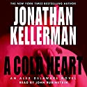 A Cold Heart (       UNABRIDGED) by Jonathan Kellerman Narrated by John Rubinstein