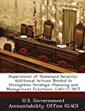 img - for Department of Homeland Security: Additional Actions Needed to Strengthen Strategic Planning and Management Functions: Gao-12-382t book / textbook / text book
