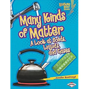 Many Kinds of Matter: A Look at Solids, Liquids, and Gases (Lightning Bolt Books: Exploring Physical Science)