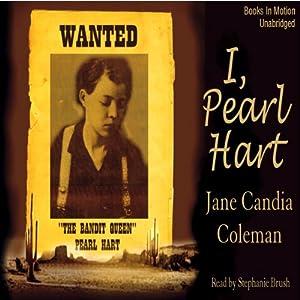I, Pearl Hart | [Jane Candia Coleman]