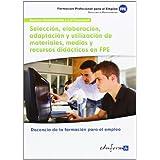 MF1443: Selección, elaboración, adaptación y utilización de materiales, medios y recursos didácticos en FPE formación...