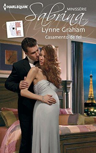 Lynne Graham - Casamento de fel (Minissérie Sabrina) (Portuguese Edition)