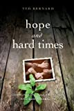 img - for Hope and Hard Times: Communities, Collaboration and Sustainability by Bernard, Ted (2013) Paperback book / textbook / text book