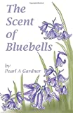 Pearl a. Gardner The Scent of Bluebells