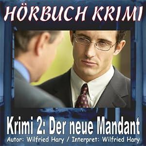 Der neue Mandant (Hörbuch Krimi 2) Hörbuch