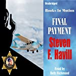Final Payment: Posadas County Mysteries #5 (       UNABRIDGED) by Steven F. Havill Narrated by Beth Richmond