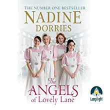 The Angels of Lovely Lane: Lovely Lane, Book 1 Audiobook by Nadine Dorries Narrated by Georgia Maguire