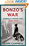 Bonzo's War: Animals Under Fire 1939...