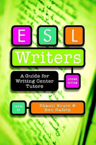 ESL Writers, Second Edition/A Guide for Writing Center...