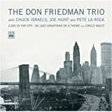 The Don Friedman Trio. A Day in the City - Six Jazz Variations on a Theme / Circle Waltz