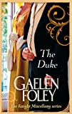 Gaelen Foley The Duke: Number 1 in series (Knight Miscellany)