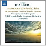 D'Albert: Aschenputtel Suite [Viktorija Kaminskaite, Jun Märkl] [Naxos: 8.573110]
