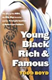 img - for Young, Black, Rich and Famous: The Rise of the NBA, The Hip Hop Invasion and the Transformation of American Culture book / textbook / text book
