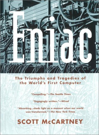 Eniac: The Triumphs and Tragedies of the World&#039;s First Computer (Science Matters)