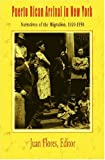 Puerto Rican Arrival In New York: Narratives Of The Migration, 1920-1950