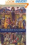 From Jesus to Christ: The Origins of...