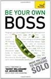 Teach Yourself be Your Own Boss: When You Quit Your Job or it Quits You (Teach Yourself Business Skills)