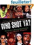 Who Shot Ya?: Three Decades of HipHop...