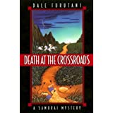 Death at the Crossroads: A Samurai Mystery (Samurai Mysteries) ~ Dale Furutani