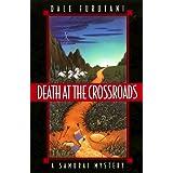 Death at the Crossroads: A Samurai Mystery (Samurai Mysteries) ~ Dale Furutani