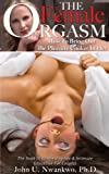 img - for The Female Orgasm Vol. 1: How To Bring Out The Pleasure Cooker In Her (Sex and Relationships) book / textbook / text book