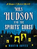 Mrs Hudson and the Spirits' Curse (A Sherlock Holmes & Mrs Hudson Mystery 1)
