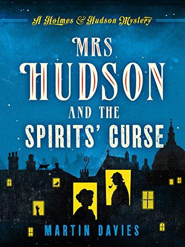 Mrs Hudson and the Spirits' Curse (A Sherlock Holmes & Mrs Hudson Mystery 1) PDF