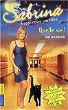 echange, troc Cathy East Dubowski - Sabrina l'apprentie sorcière, tome 23 : Quelle vie !