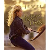 Chasing Down the Dawn: Life Storiesby Jewel Kilcher