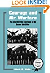 Courage and Air Warfare: The Allied A...