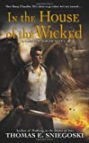 In the House of the Wicked: A Remy Chandler Novel by Thomas E. Sniegoski