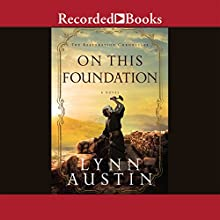 On This Foundation: The Restoration Chronicles, Book 3 (       UNABRIDGED) by Lynn Austin Narrated by Suzanne Toren