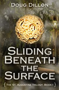 (FREE on 11/28) Sliding Beneath The Surface: [the St. Augustine Trilogy, Book I] by Doug Dillon - http://eBooksHabit.com