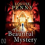 The Beautiful Mystery: A Chief Inspector Gamache novel (       UNABRIDGED) by Louise Penny Narrated by Adam Sims