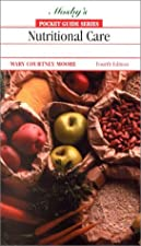 Mosby s Pocket Guide to Nutritional Assessment and Care by Mary Courtney Moore PhD RN RD CNSN
