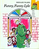 Funny, Funny Lyle (Lyle the Crocodile) (0395602874) by Waber, Bernard