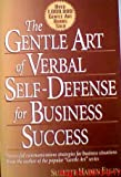 img - for The Gentle Art of Verbal Self Defense for Business Success book / textbook / text book