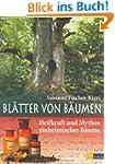 Bl�tter von B�umen: Heilkraft und Myt...