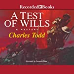 A Test of Wills (       UNABRIDGED) by Charles Todd Narrated by Samuel Giles