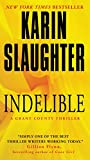 Karin Slaughter Indelible (Grant County Thrillers)