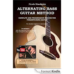 ALTERNATING BASS GUITAR METHOD (Fingerpicking lessons complete with Video Examples)
